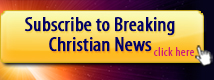 Subscribe to Breaking Christian News